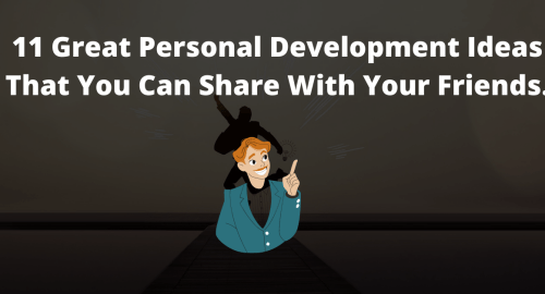 11-Great-Personal-Development-Ideas-That-You-Can-Share-With-Your-Friends